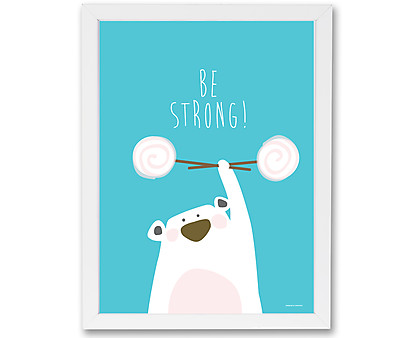 be strong - stampa in cornice