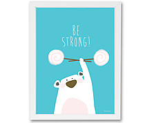 be strong - print with frame