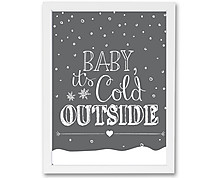 baby it's cold - print with frame